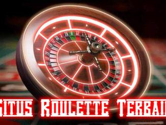 Cara Memilih Situs Roulette Terbaik